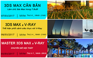 KHAI GIẢNG LỚP 3D MAX. CORONA. V-RAY RENDER. THÁNG 03/2017