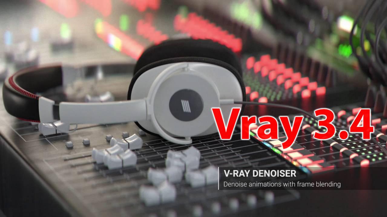 Cập nhật mới nhất phiên bản V-Ray 3.4 dành cho 3DS Max